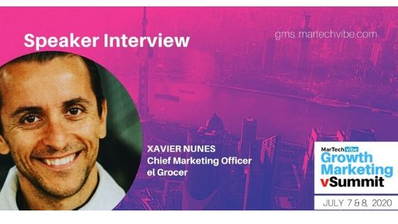 Designing Growth Marketing is Not Only about Performance Marketing – Xavier Nunes, CMO, el Grocer